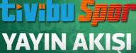 Tivibu Spor Yayın Akışı